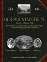 Our Mountain Trips, Part I: 1899-1908, Hardcover