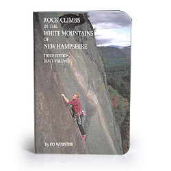 Rock Climbs in the White Mountains of New Hampshire: East Volume